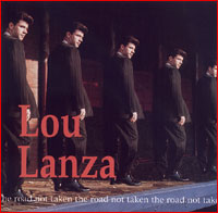 Lou Lanza, The Road Not Taken